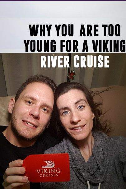 "Why You're Too Young For A Viking River Cruise: If you're asking, ""am I too young for a Viking River Cruise?"" the answer we're going to give you is...yes. And here are the reasons why."