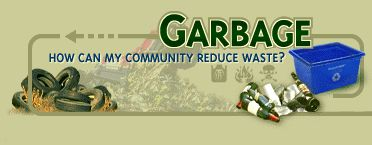 Garbage Unit Outline: Introduction, Solid Waste, Hazardous Waste, Sewage, Global Efforts, The Future, Related Resources
