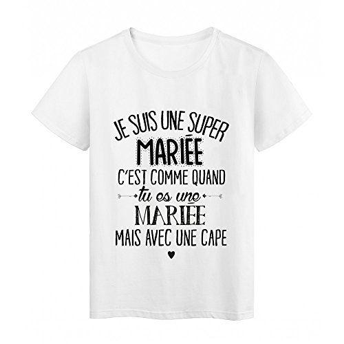 ffcaee7b4e89 T-Shirt citation Je suis une super MARIEE ref 2051 - M