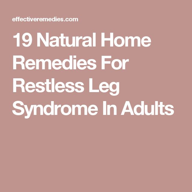 19 Natural Home Remedies For Restless Leg Syndrome In Adults