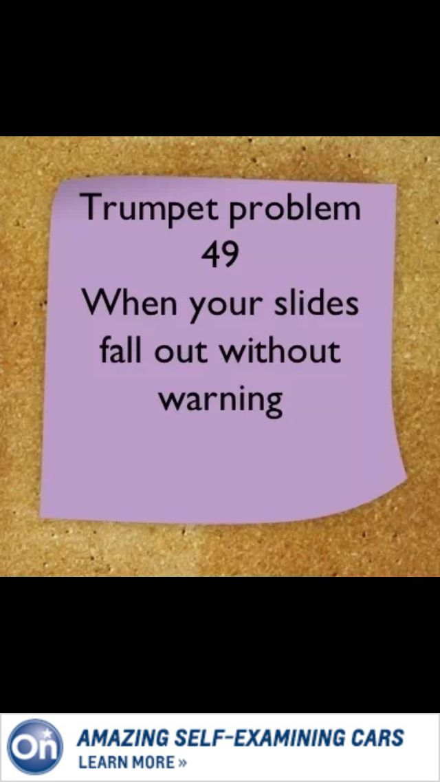 #trumpet problems The boys in the trumpet section are always losing their slides in the middle of the most dramatic part in the piece