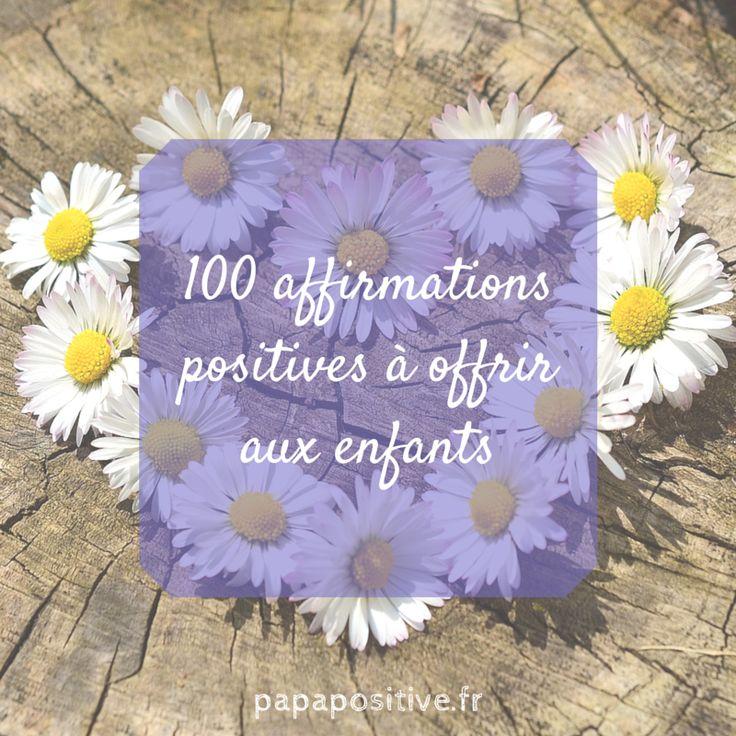 100 affirmations positives à offrir aux enfants.