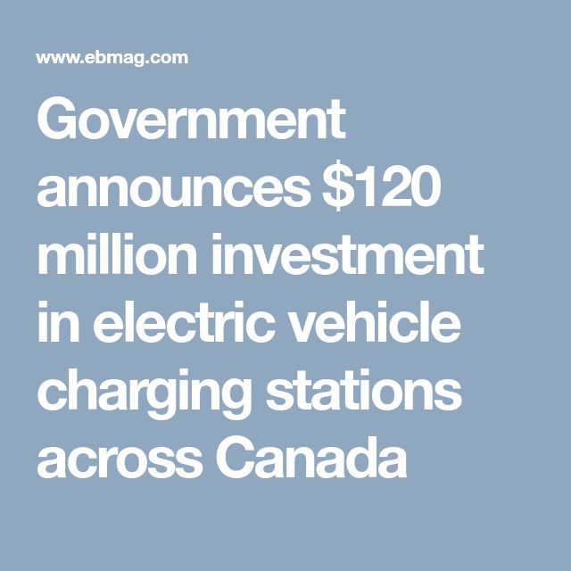 Government announces $120 million investment in electric vehicle charging stations across Canada