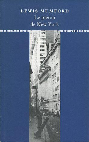 Le piéton de New-York - Lewis Mumford