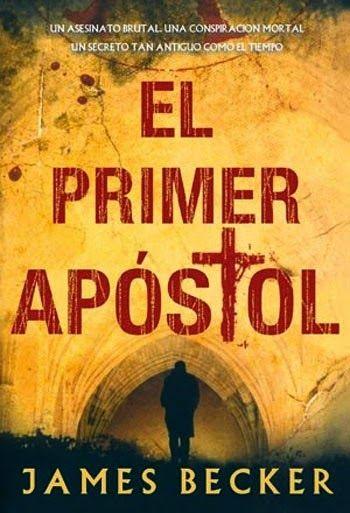 Descarga tu libro ePub: El primer apostol - James Becker http://www.any.gs/APiCA