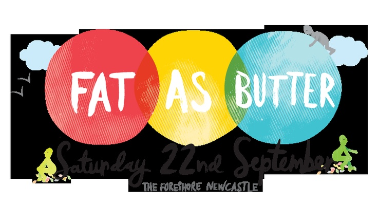 Fat As Butter Festival @ Newcastle, September 22, 2012