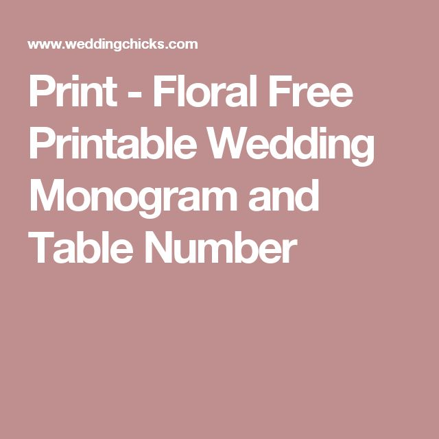 Print - Floral Free Printable Wedding Monogram and Table Number