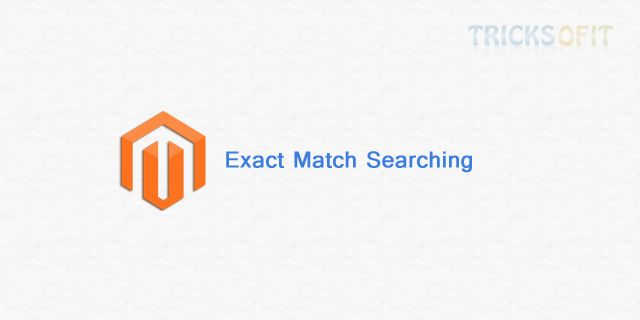 http://www.tricksofit.com/2014/10/exact-match-search-in-magento