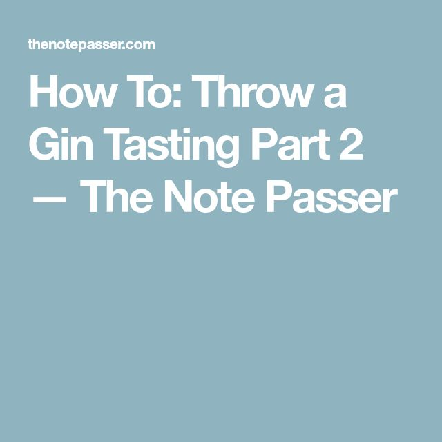How To: Throw a Gin Tasting Part 2 — The Note Passer
