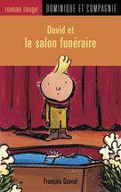 David et le salon funéraire, François Gravel, illustré par Pierre Pratt, Dominique et cie, 48 pages (mini-roman)
