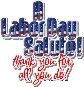 Happy Labor Day September 2, 2013