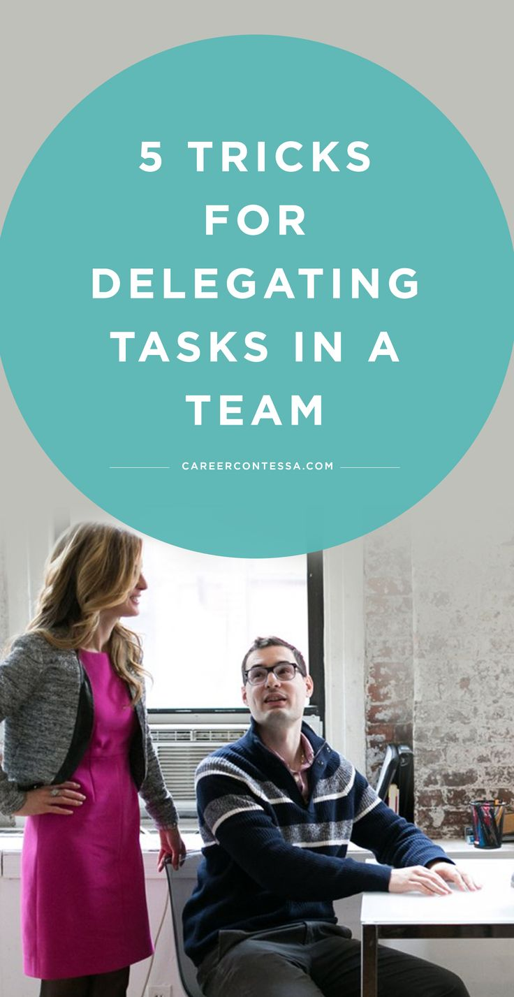 You've got a great team, but there's lots to be done, and some of it isn't pretty. How do you decide who does what without demoting or overloading? Here are our best tips for delegating tasks in a team. | CareerContessa.com