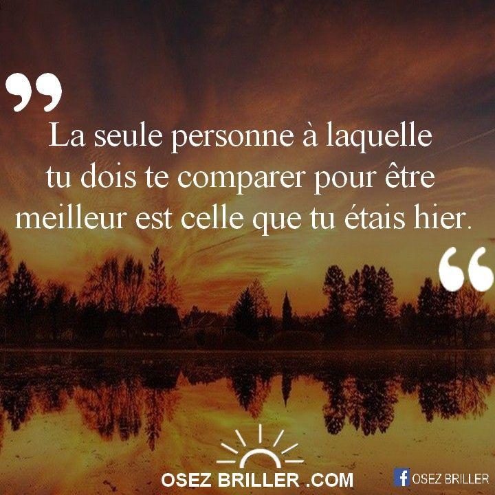 La seule personne à laquelle tu dois te comparer pour être ...
