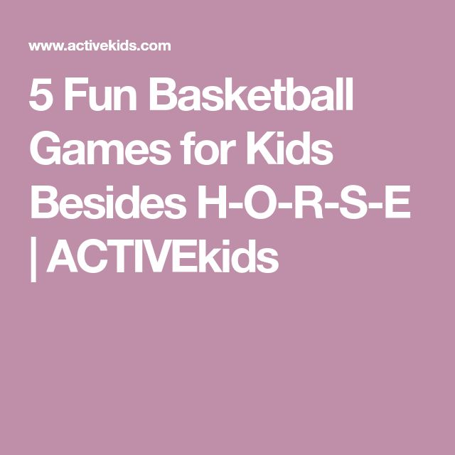 5 Fun Basketball Games for Kids Besides H-O-R-S-E | ACTIVEkids