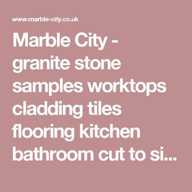 Marble City - granite stone samples worktops cladding tiles flooring kitchen bathroom cut to size