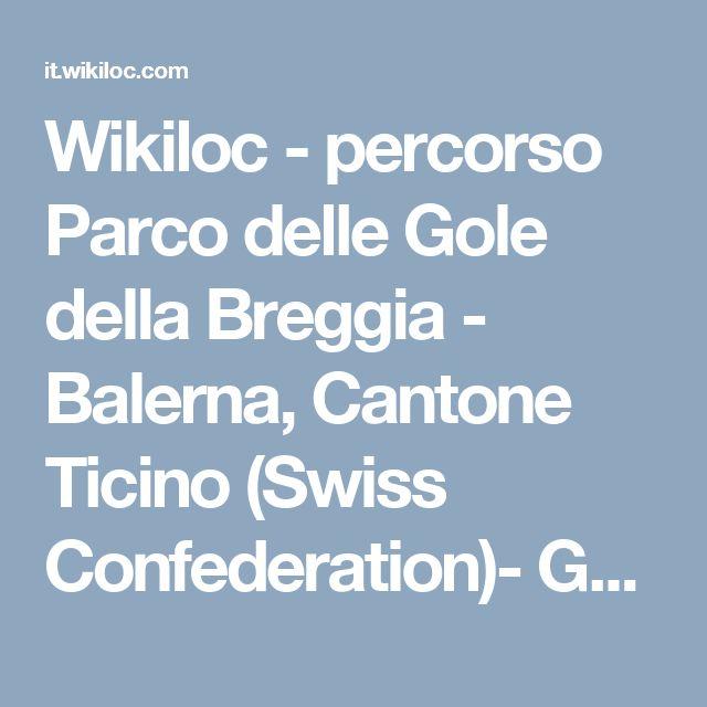Wikiloc - percorso Parco delle Gole della Breggia - Balerna, Cantone Ticino (Swiss Confederation)- GPS track
