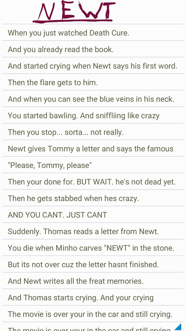 When you watch Newt die in the movie. And you cant.