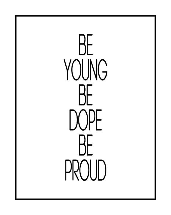 Be Young Be Dope Be Proud LANA DEL REY Music by GEyesPhotography