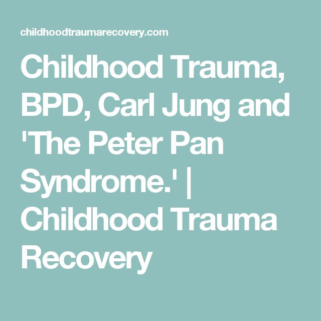 Childhood Trauma, BPD, Carl Jung and 'The Peter Pan Syndrome.' | Childhood Trauma Recovery