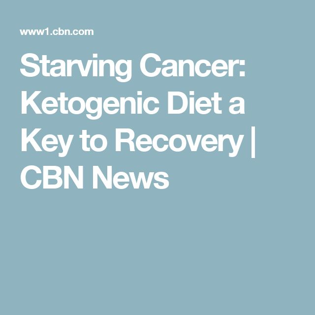 Starving Cancer: Ketogenic Diet a Key to Recovery   CBN News