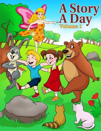 Stories For Kids: 31 Fun and Illustrated Children's Stories with Moral Lessons (A Story A Day)