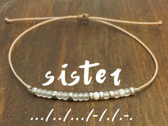 This morse code bracelet because you've always had your own secret language.   24 Lovely Little Treats To Get For Your Sister.