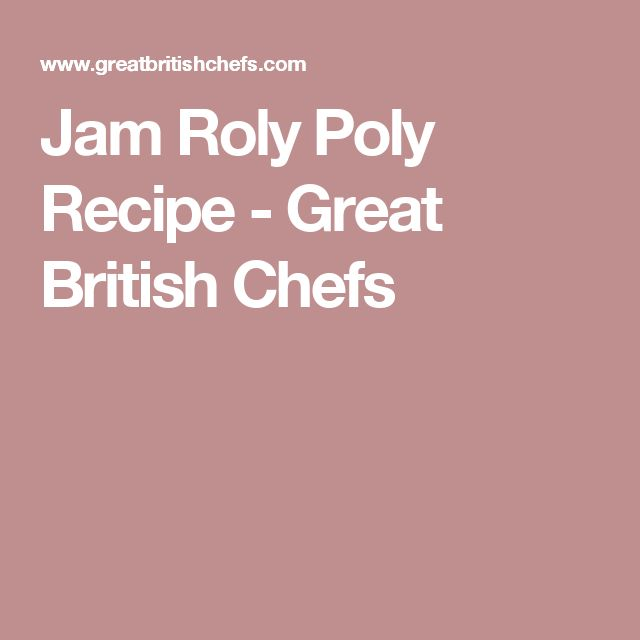 Jam Roly Poly Recipe - Great British Chefs