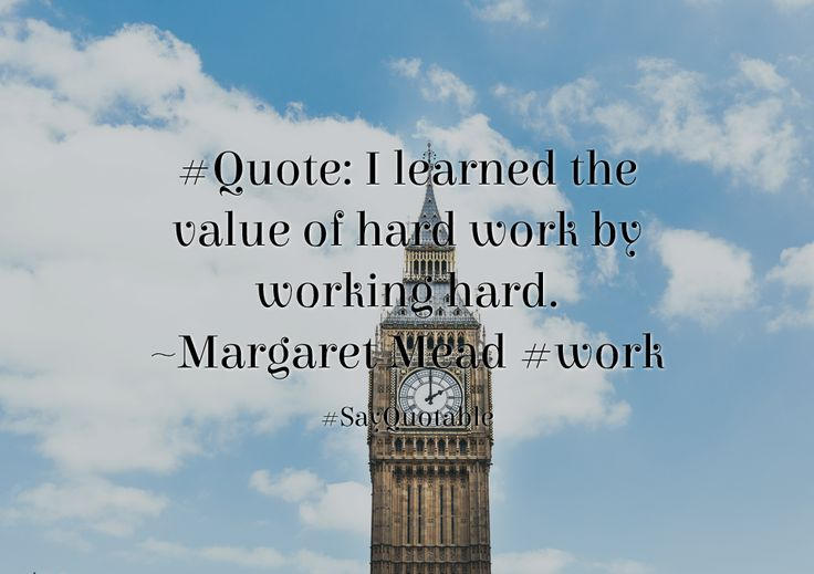 Quotes about #Quote: I learned the value of hard work by working hard. ~Margaret Mead #work with images background, share as cover photos, profile pictures on WhatsApp, Facebook and Instagram or HD wallpaper - Best quotes