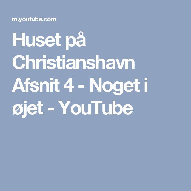 Huset på Christianshavn Afsnit 4 - Noget i øjet - YouTube