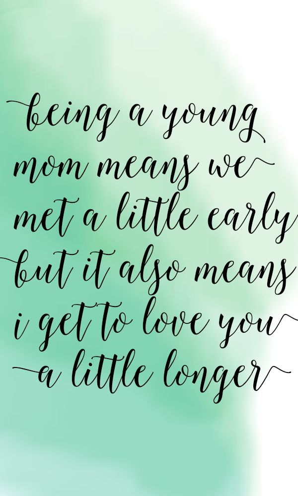 A letter to Young Moms: Yes, I Am A Young Mom But No, My Life Is Not Over. Young mom Quotes. Motherhood Quotes. Young mom. Young mother.  quotes for Moms.