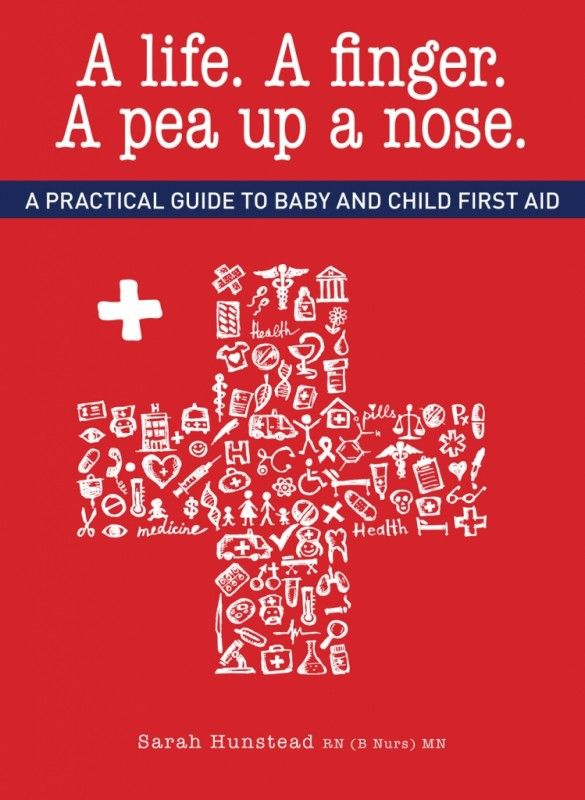 Written by Sarah Hunstead A practical guide to baby and child first aid. Do you know how you would react in an emergency situation if it involved your own kids?