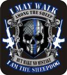 Make No Mistake I Am The Sheepdog Thin Blue Line Decal