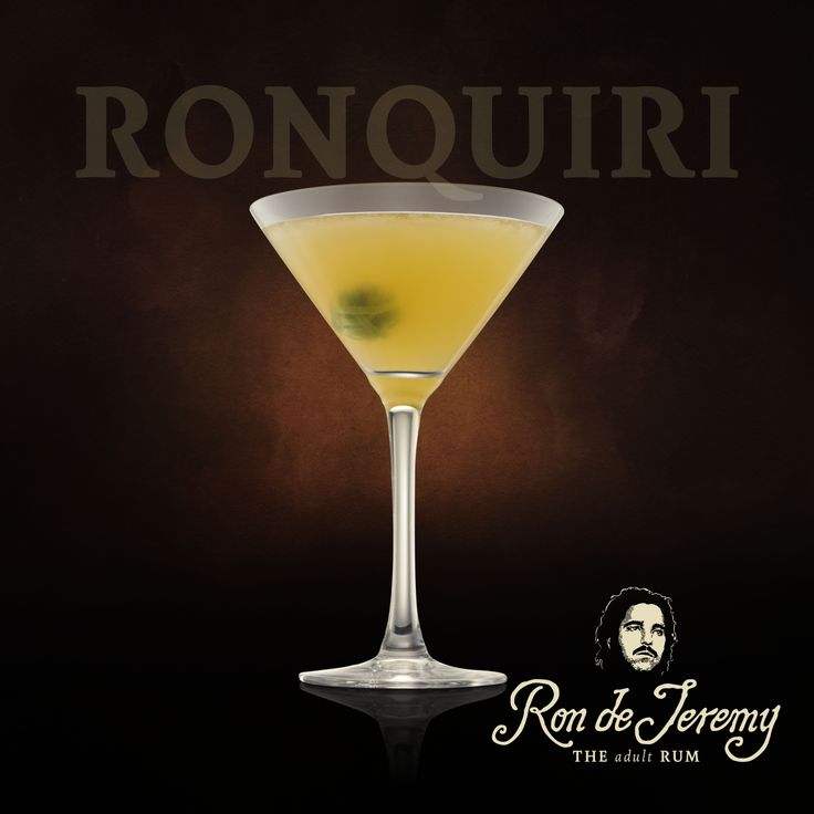 RONQUIRI  1.5 oz - Ron de Jeremy Rum 3/4 oz - lime juice 1/4 oz - sugar syrup  Pour the rum, lime juice and sugar syrup into a shaker with ice cubes. Shake well and strain into a chilled cocktail glass. Garnish with a lime peel twist.