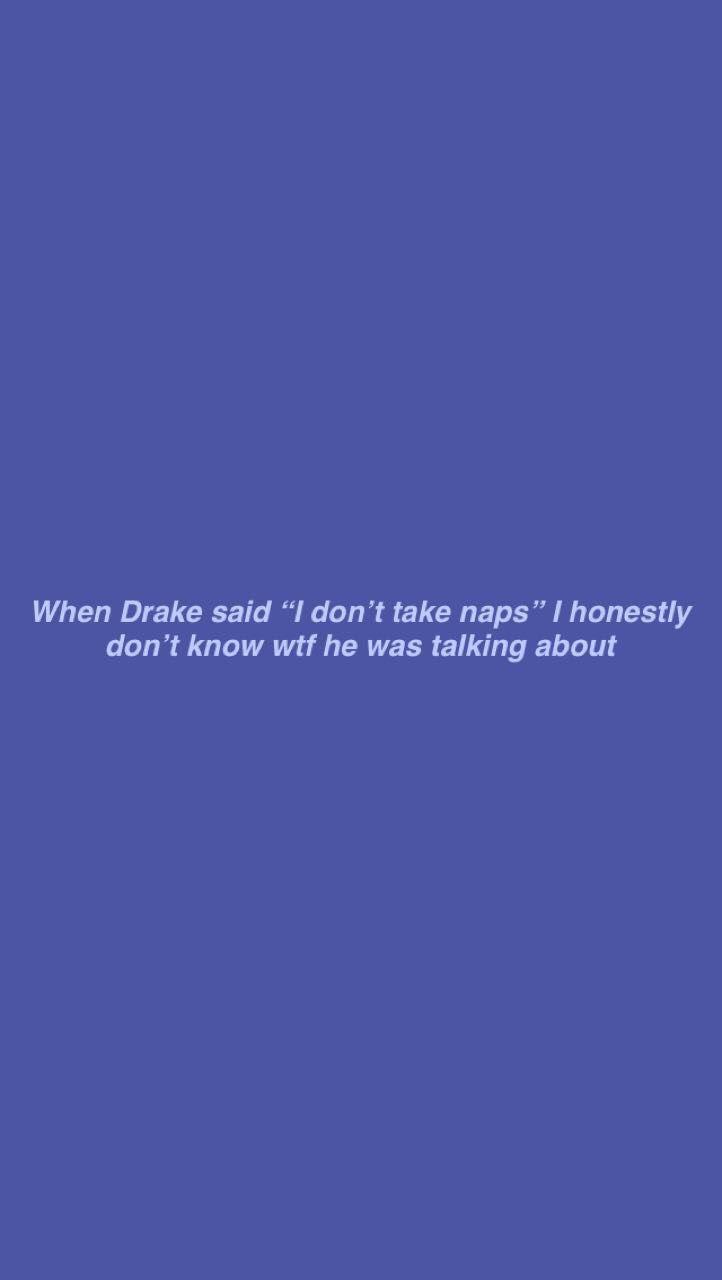 Drake Lyric Rap Lyrics Quotes Song Lyrics Wallpaper Drake Lyrics