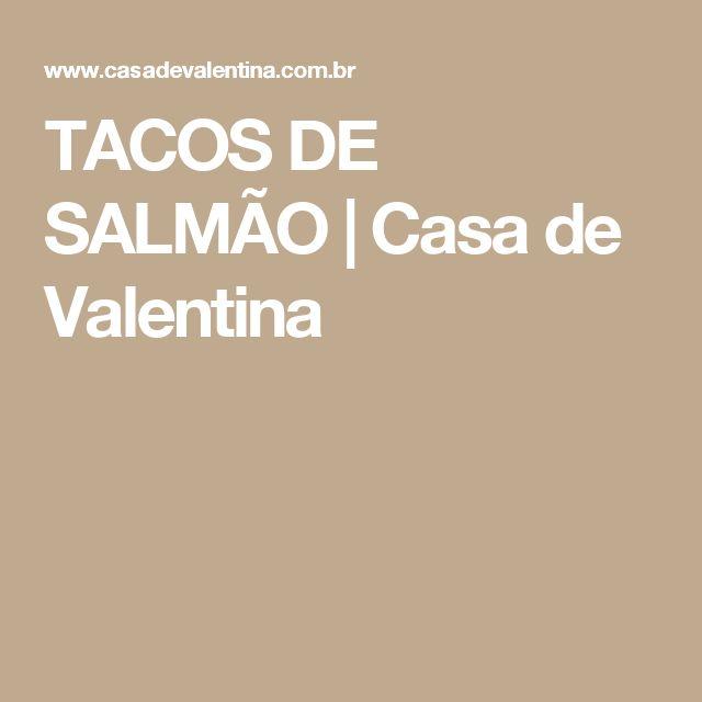 TACOS DE SALMÃO | Casa de Valentina