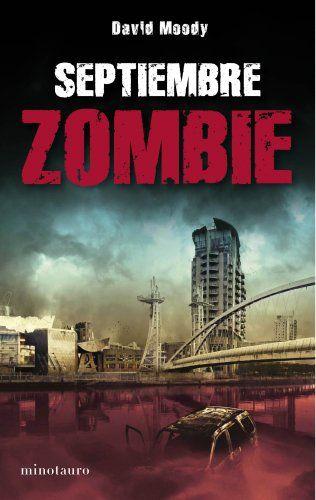 Septiembre Zombie de David Moody, es el primer libro de la Saga Autum, que como podrás adivinar... sí,... va de zombis. http://sinmediatinta.com/book/septiembre-zombie/