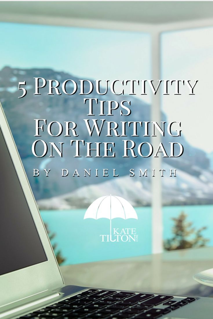 Daniel Smith shares his 5 tips for writing on the road.