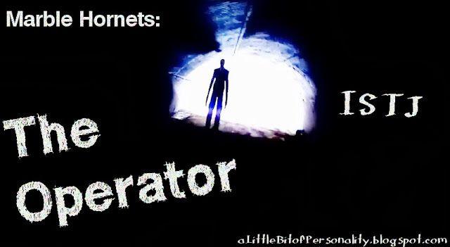 The Personalities of Marble Hornets: The Operator, Slenderman - ISTJ