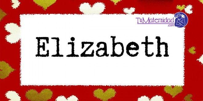 Conoce el significado del nombre Elizabeth #NombresDeBebes #NombresParaBebes #nombresdebebe - http://www.tumaternidad.com/nombres-de-nina/elizabeth/