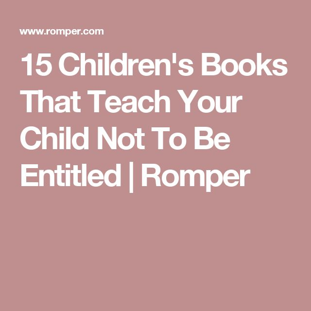 15 Children's Books That Teach Your Child Not To Be Entitled | Romper