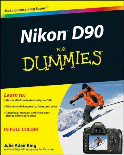 Nikon D90 For Dummies - http://www.books-howto.com/nikon-d90-for-dummies/