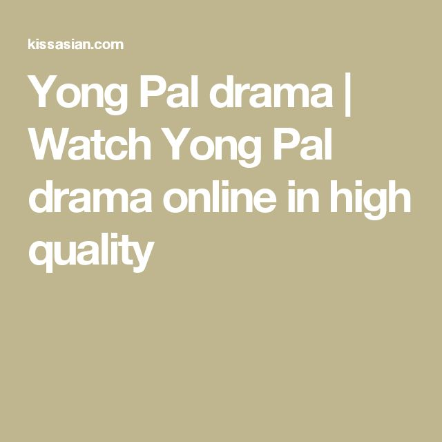 Yong Pal     drama | Watch     Yong Pal     drama online in high quality