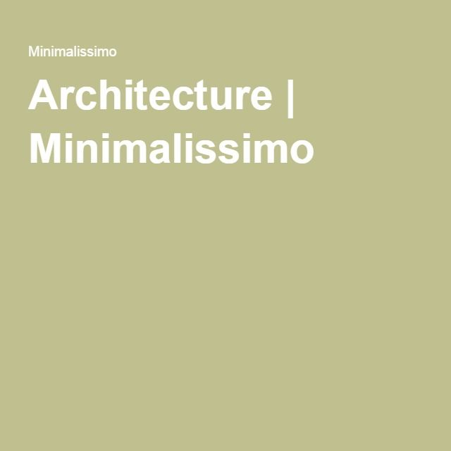 Architecture | Minimalissimo