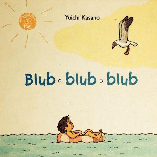 Blub blub blub, di Yuichi Kasano, edito da Babalibri. Pur avendolo ammirato alla Fiera del Libro per Ragazzi a Bologna, per molto tempo sono rimasta titubante. Ilde non conosce il mare, pensavo, come può apprezzarlo in un libro? E poi, non conosce nemmeno il tricheco, il gabbiano, la balena, figurarsi la piovra! (continua a leggere su www.gallinevolanti.com/2014/07/blub-blub-blub/)