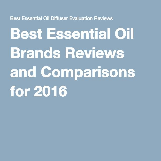 Best Essential Oil Brands Reviews and Comparisons for 2016