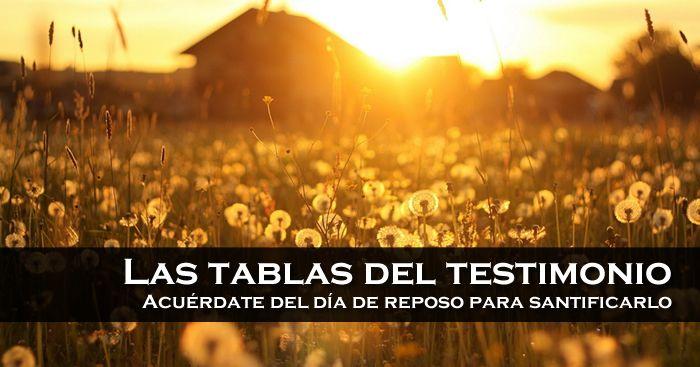 Las tablas del testimonio – Acuérdate del día de reposo para santificarlo   El Plan de las Edades
