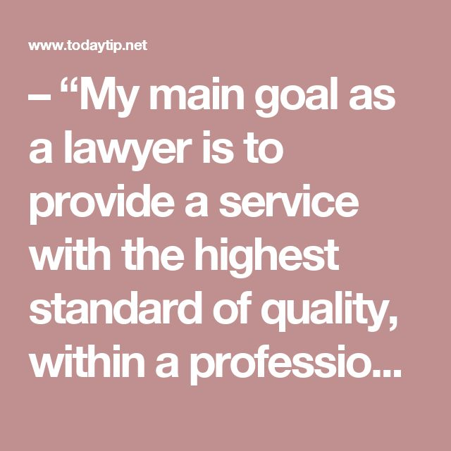 """– """"My main goal as a lawyer is to provide a service with the highest standard of quality, within a professional ethical standards and social responsibility"""" Category :work objectives examples for lawyers  – """"My main goal is to be part of a law firm that specializes in business consulting, so I can use my knowledge and experience I have acquired over the years of practice as a lawyer"""" Category :work objectives examples for lawyers        – """"I have the necessary experience and knowledge…"""