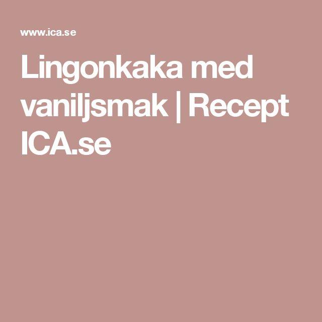 Lingonkaka med vaniljsmak | Recept ICA.se
