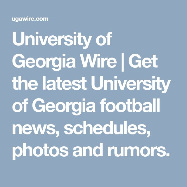 University of Georgia Wire | Get the latest University of Georgia football news, schedules, photos and rumors.