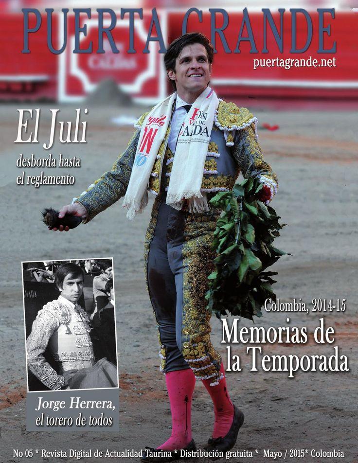 Puerta Grande Revista No 05. Mayo, 2015  Puerta Grande Revista de toros con información de Colombia y el Mundo